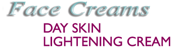 DAY SKIN LIGHTENING CREAM