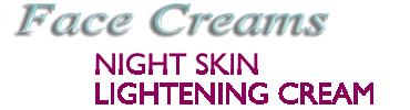NIGHT SKIN LIGHTENING CREAM