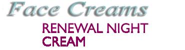 RENEWAL  NIGHT CREAM