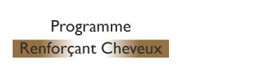 PROGRAMME RENFORÇANT CHEVEUX